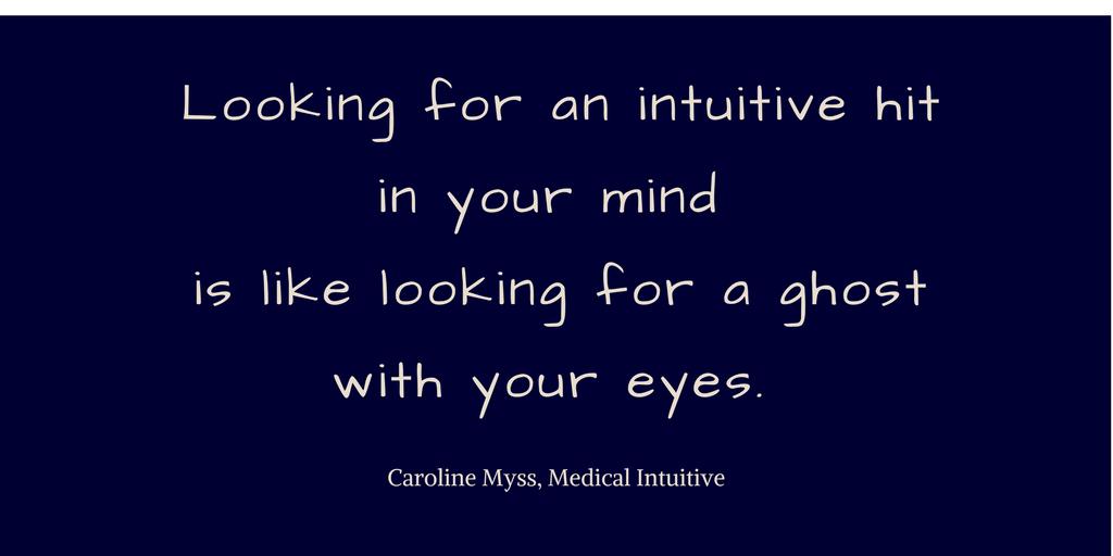 Caroline Myss on intuition