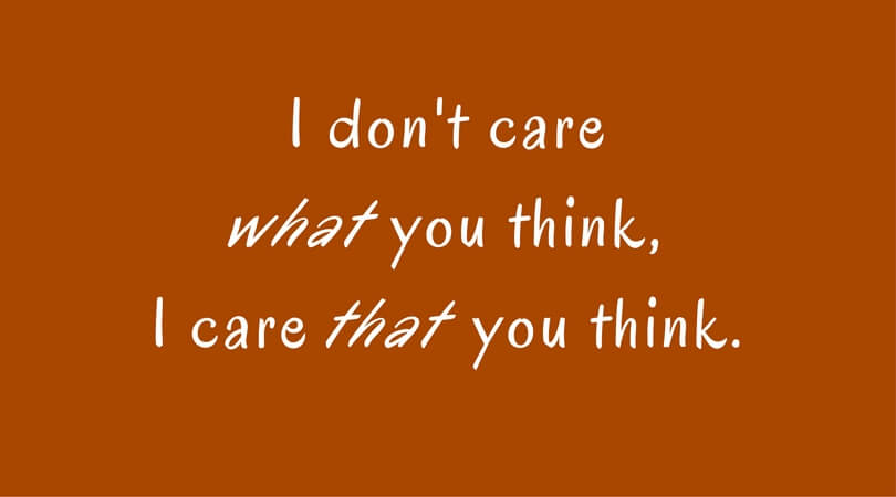 I care that you think